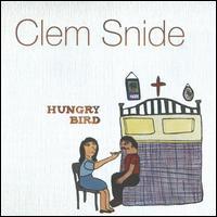 Hungry Bird - Clem Snide