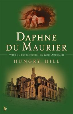 Hungry Hill - Du Maurier, Daphne, and Auerbach, Nina (Introduction by)