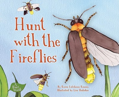Hunt with the Fireflies - Kenny, Karen Latchana, and Sorenson, Clyde (Consultant editor)