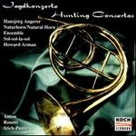 Hunting Concertos for Natural Horn and Orchestra