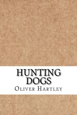 Hunting Dogs - Hartley, Oliver