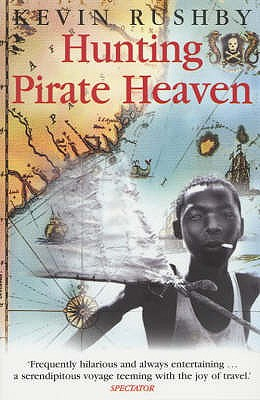Hunting Pirate Heaven - Rushby, Kevin
