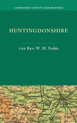 Huntingdonshire - Noble, W. M.