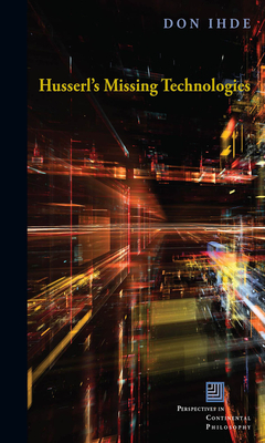 Husserl's Missing Technologies - Ihde, Don