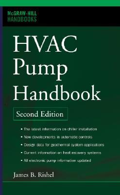 HVAC Pump Handbook, Second Edition - Rishel, James B, and Durkin, Thomas H, and Kincaid, Ben L, MR