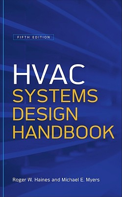 HVAC Systems Design Handbook - Haines, Roger W, and Myers, Michael E, M.D.