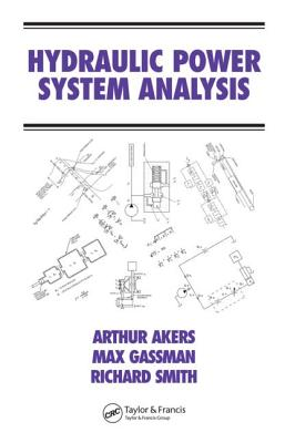 Hydraulic Power System Analysis - Akers, Arthur, and Smith, Richard, and Gassman, Max (Footnotes by)