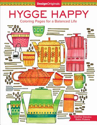 Hygge Happy Coloring Book: Coloring Pages for a Cozy Life - Pickens, Robin