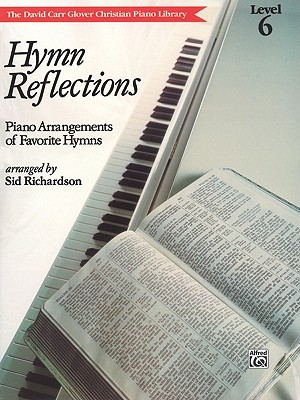 Hymn Reflections: Level 6 (Piano Arrangements of Favorite Hymns) - Richardson, Sid