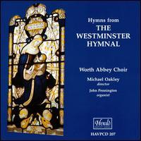 Hymns from The Westminster Hymnal - Worth Abbey Choir (choir, chorus)