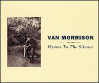 Hymns to the Silence - Van Morrison