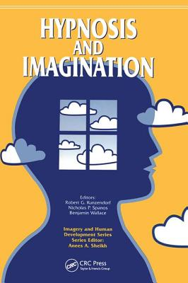 Hypnosis and Imagination - Kunzendorf, Robert G., and Spanos, Nicholas P., and Wallace, Benjamin
