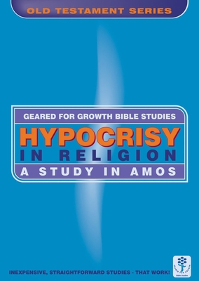 Hypocrisy in Religion: A Study in Amos - Dinnen, Marie