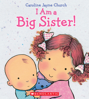 I Am a Big Sister - Church, Caroline Jayne