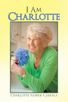 I Am Charlotte - Czekala, Charlotte Gober