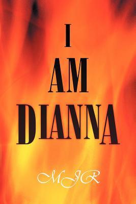 I Am Dianna - Mjr