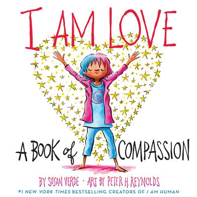 I Am Love: A Book of Compassion - Verde, Susan