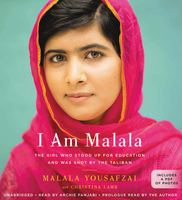 I Am Malala: The Girl Who Stood Up for Education and Was Shot by the Taliban - Yousafzai, Malala, and Panjabi, Archie (Read by), and Lamb, Christina
