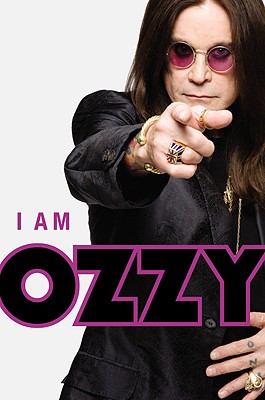 I Am Ozzy - Ozzy Osbourne, and Chris Ayres