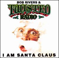I Am Santa Claus - Bob Rivers & Twisted Radio