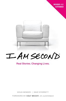 I Am Second: Real Stories. Changing Lives. - Sterrett, Dave, and Bender, Doug