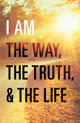 I Am the Way, the Truth, and the Life (Pack of 25) - Graham, Billy, Rev.