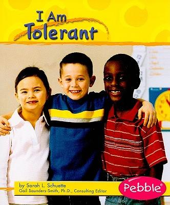I Am Tolerant - Schuette, Sarah L