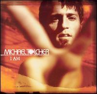 I Am - Michael Tolcher