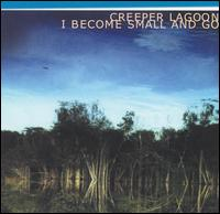 I Become Small and Go - Creeper Lagoon