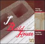 I Build an House: Vocal Music of Lukas Foss