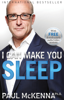 I Can Make You Sleep - McKenna, Paul, PH.D., and Willbourn, Hugh, Dr., Ph.D.