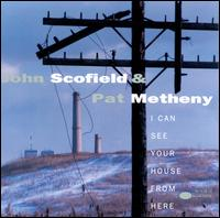 I Can See Your House From Here - John Scofield/Pat Metheny