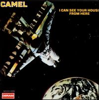 I Can See Your House from Here - Camel