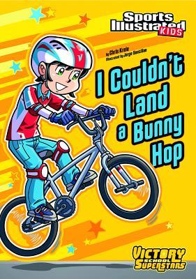 I Couldn't Land a Bunny Hop - Kreie, Chris