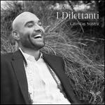I Dilettanti - Latinitas Nostra; Markellos Chryssicos (harpsichord); Xavier Sabata (counter tenor)