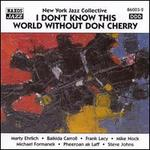 I Don't Know This World Without Don Cherry