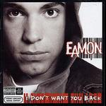 I Don't Want You Back [Bonus Tracks]