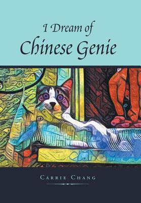 I Dream of Chinese Genie - Chang, Carrie