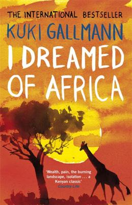 I Dreamed of Africa - Gallmann, Kuki