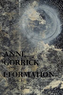 I-Formation: Bk. 1 - Gorrick, Anne
