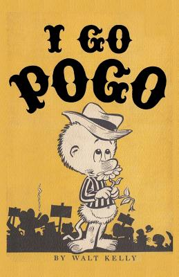 I Go Pogo - Kelly, Walt, and Sloan, Sam (Introduction by)