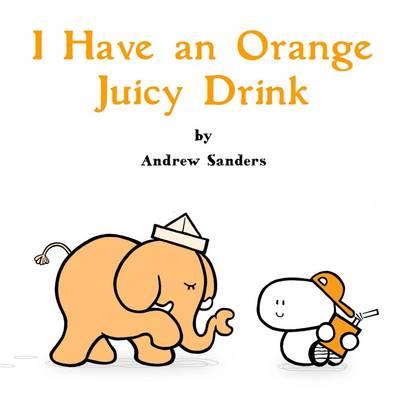 I Have an Orange Juicy Drink -