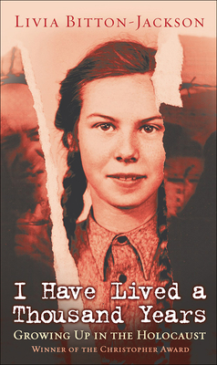 I Have Lived a Thousand Years: Growing Up in the Holocaust - Bitton-Jackson, Livia (Foreword by), and Jackson, Livia Bitton