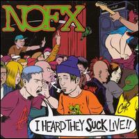 I Heard They Suck Live - NOFX