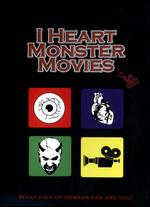 I Heart Monster Movies - Tyler Benjamin