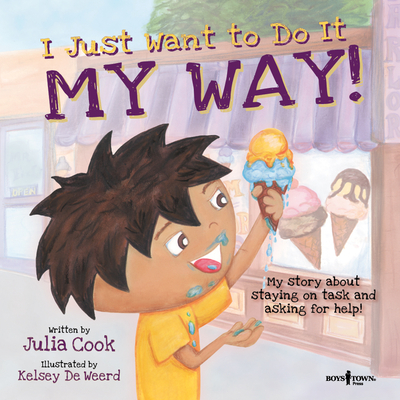 I Just Want to Do It My Way!: My Story about Staying on Task and Asking for Help - Cook, Julia