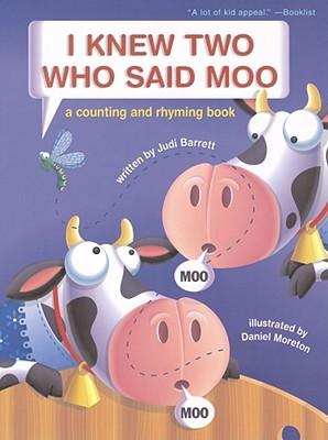 I Knew Two Who Said Moo: A Counting and Rhyming Book - Barrett, Judi