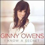 I Know a Secret - Ginny Owens