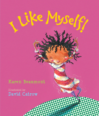 I Like Myself! - Beaumont, Karen
