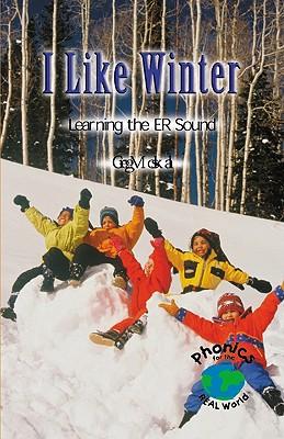 I Like Winter: Learning the ER Sound - Moskal, Greg